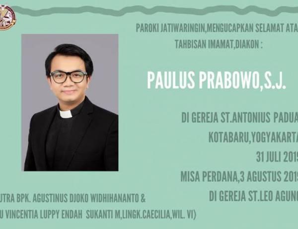 Proficiat Tahbisan Imamat,Diakon Paulus Prabowo,S.J.